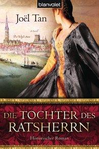Joël  Tan - Die Tochter des Ratsherrn