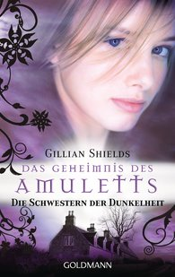 Gillian  Shields - Das Geheimnis des Amuletts