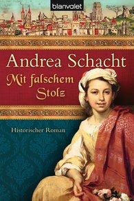 Andrea  Schacht - Mit falschem Stolz