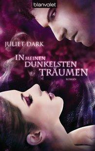 Juliet  Dark - In meinen dunkelsten Träumen