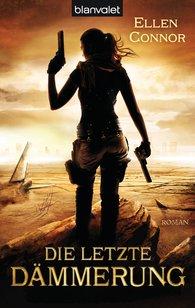 Ellen  Connor - Die letzte Dämmerung