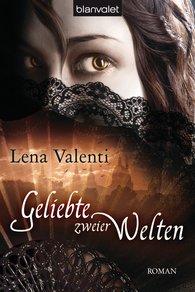 Lena  Valenti - Geliebte zweier Welten
