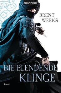 Brent  Weeks - Die blendende Klinge