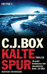 C.J.  Box - Kalte Spur