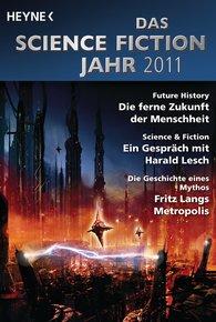 Sascha  Mamczak  (Hrsg.), Sebastian  Pirling  (Hrsg.), Wolfgang  Jeschke  (Hrsg.) - Das Science Fiction Jahr 2011