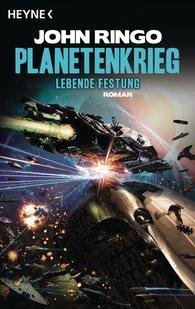 John  Ringo - Planetenkrieg - Lebende Festung