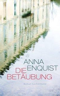 Anna  Enquist - Die Betäubung