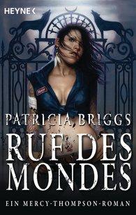 Patricia  Briggs - Ruf des Mondes