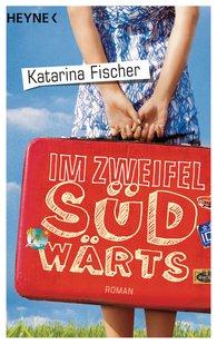 Katarina  Fischer - Im Zweifel südwärts