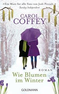 Carol  Coffey - Wie Blumen im Winter