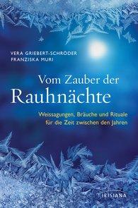 Vera  Griebert-Schröder, Franziska  Muri - Vom Zauber der Rauhnächte