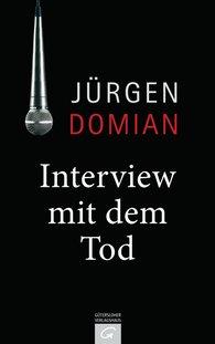Jürgen  Domian - Interview mit dem Tod