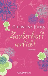 Christina  Jones - Zauberhaft verliebt