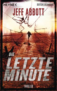 Jeff  Abbott - Die letzte Minute