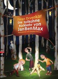 Zoran  Drvenkar - Die tollkühne Rückkehr von JanBenMax