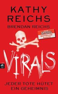 Kathy  Reichs - VIRALS - Jeder Tote hütet ein Geheimnis
