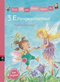 Patricia  Schröder - Erst ich ein Stück, dann du - 3 Elfengeschichten