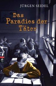 Jürgen  Seidel - Das Paradies der Täter