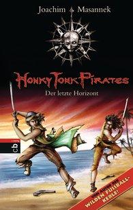 Joachim  Masannek - Honky Tonk Pirates - Der letzte Horizont