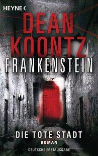 Dean  Koontz - Die tote Stadt: Frankenstein 5