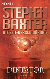 Stephen  Baxter - Die Zeit-Verschwörung 4: Diktator