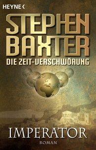 Stephen  Baxter - Die Zeit-Verschwörung 1: Imperator