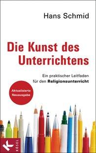 Hans  Schmid - Die Kunst des Unterrichtens