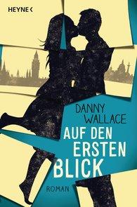 Danny  Wallace - Auf den ersten Blick