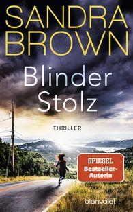 Sandra  Brown - Blinder Stolz