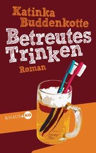 Katinka  Buddenkotte - Betreutes Trinken