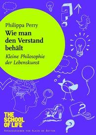 Philippa  Perry - Wie man den Verstand behält