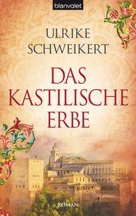 Ulrike  Schweikert - Das kastilische Erbe