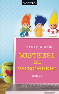 Tracy  Bloom - Mistkerl zu verschenken