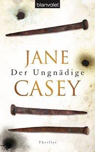 Jane  Casey - Der Ungnädige