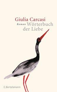 Giulia  Carcasi - Wörterbuch der Liebe