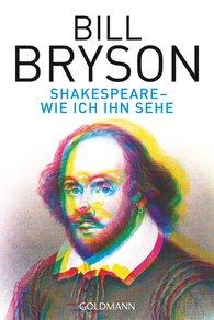 Bill  Bryson - Shakespeare - wie ich ihn sehe
