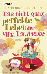 Catherine  Robertson - Das nicht ganz perfekte Leben der Mrs. Lawrence