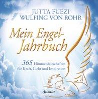 Jutta  Fuezi, Wulfing von Rohr - Mein Engel-Jahrbuch