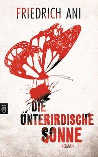 Friedrich  Ani - Die unterirdische Sonne