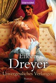 Eileen  Dreyer - Unvergessliches Verlangen