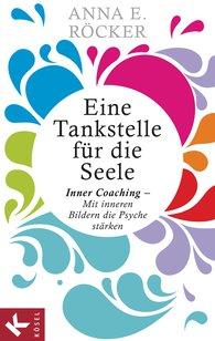 Anna E.  Röcker - Eine Tankstelle für die Seele