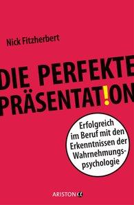 Nick  Fitzherbert - Die perfekte Präsentation