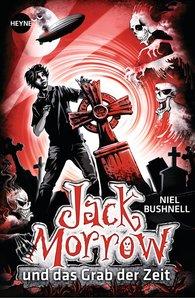 Niel  Bushnell - Jack Morrow und das Grab der Zeit