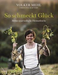 Volker  Mehl, Christina  Raftery - So schmeckt Glück