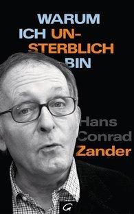 Hans Conrad  Zander - Warum ich unsterblich bin
