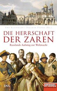 Uwe  Klußmann  (Hrsg.), Dietmar  Pieper  (Hrsg.) - Die Herrschaft der Zaren