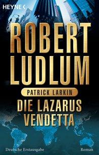Robert  Ludlum, Patrick  Larkin - Die Lazarus-Vendetta