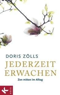 Doris  Zölls - Jederzeit erwachen