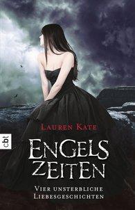 Lauren  Kate - Engelszeiten - Vier unsterbliche Liebesgeschichten