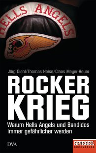 Jörg  Diehl, Thomas  Heise, Claas  Meyer-Heuer - Rockerkrieg